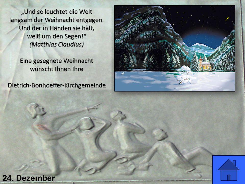 """24. Dezember """"Und so leuchtet die Welt langsam der Weihnacht entgegen. Und der in Händen sie hält, weiß um den Segen!"""" (Matthias Claudius) Eine gesegn"""