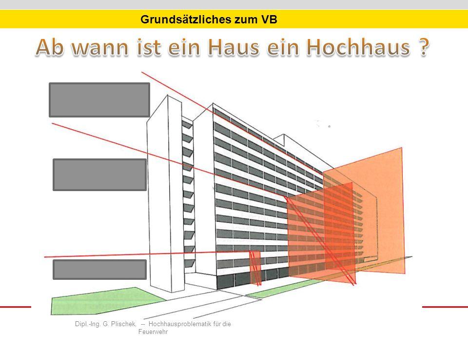 Grundsätzliches zum VB Dipl.-Ing. G. Plischek, -- Hochhausproblematik für die Feuerwehr