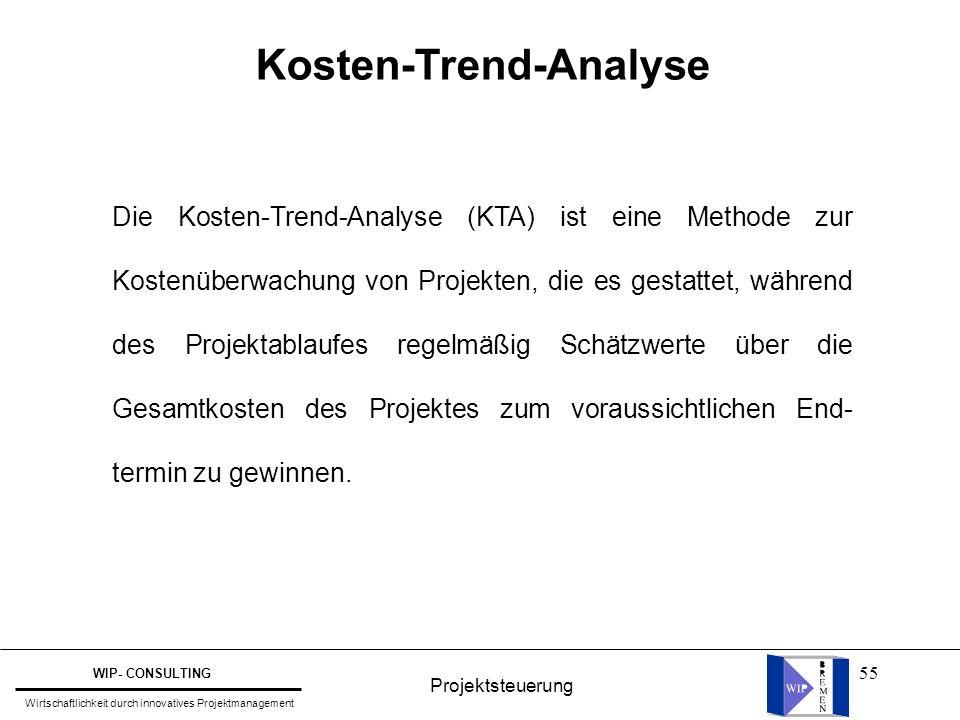 55 Kosten-Trend-Analyse Die Kosten-Trend-Analyse (KTA) ist eine Methode zur Kostenüberwachung von Projekten, die es gestattet, während des Projektabla