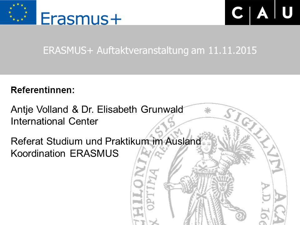 Programm: Begrüßung das ERASMUS-Team im International Center kurzer historischer Rückblick: ERASMUS in der EU und Entwicklung an der CAU das neue ERASMUS+ Programm Verfahren an der CAU Erfahrungsberichte