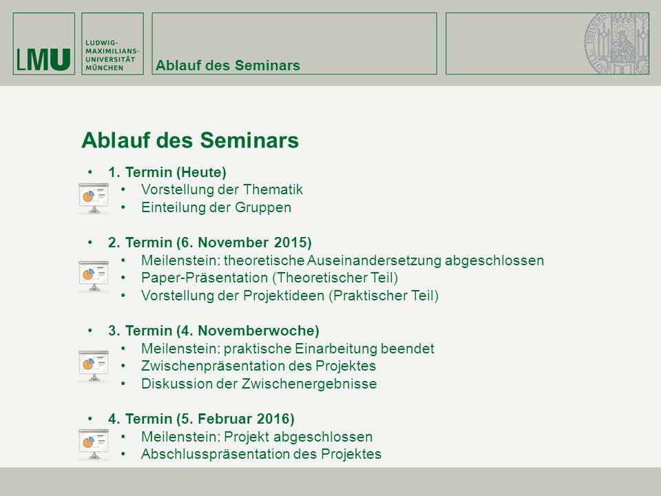 Ablauf des Seminars 1.Termin (Heute) Vorstellung der Thematik Einteilung der Gruppen 2.