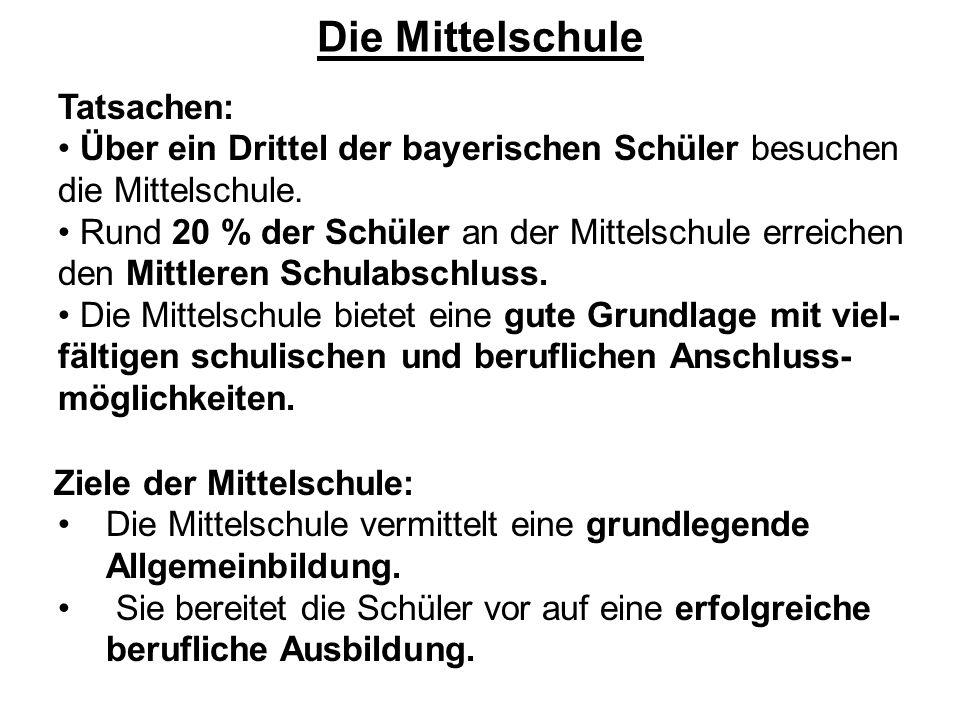 Die Mittelschule Tatsachen: Über ein Drittel der bayerischen Schüler besuchen die Mittelschule. Rund 20 % der Schüler an der Mittelschule erreichen de