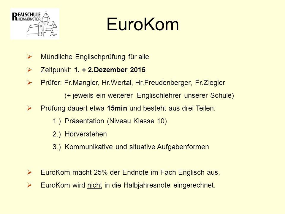 EuroKom  Mündliche Englischprüfung für alle  Zeitpunkt: 1.