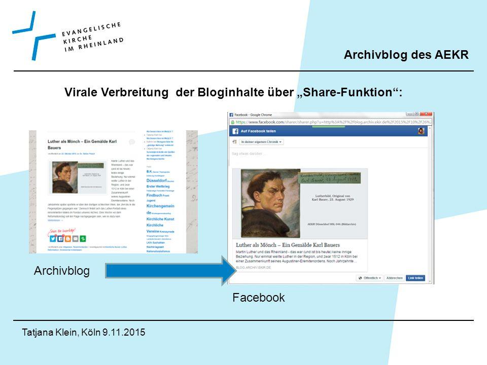 """Archivblog des AEKR Tatjana Klein, Köln 9.11.2015 Virale Verbreitung der Bloginhalte über """"Share-Funktion : Archivblog Facebook"""