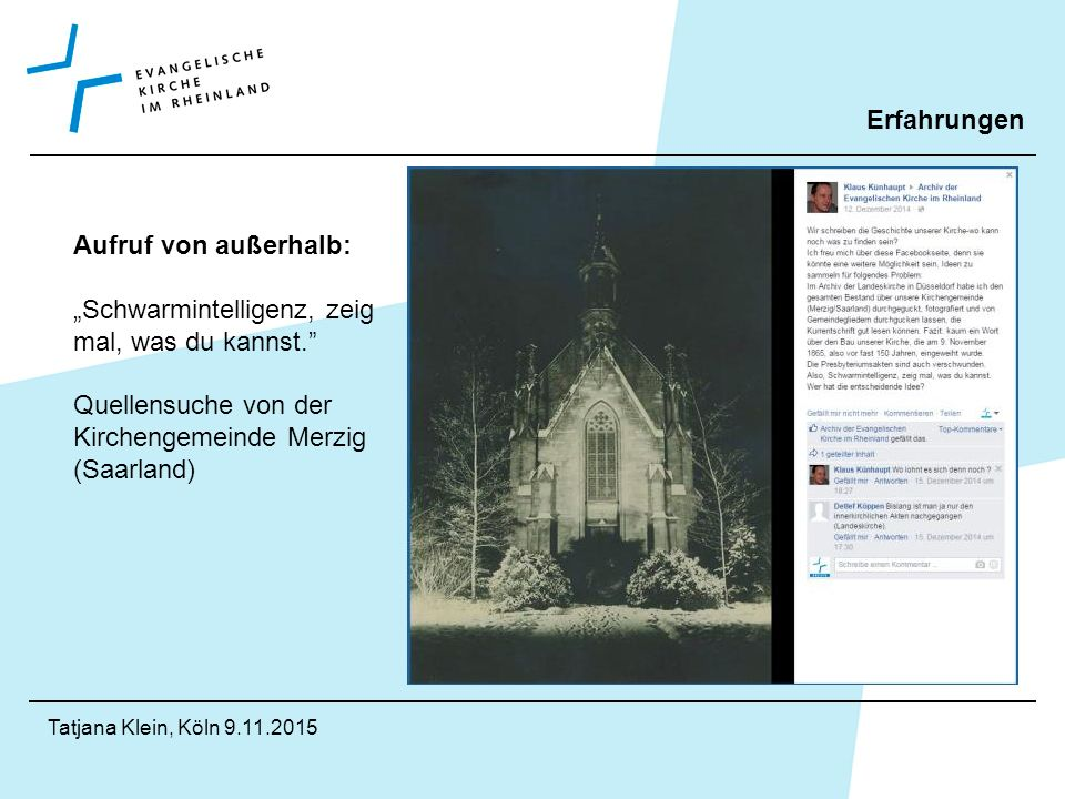 """Tatjana Klein, Köln 9.11.2015 Erfahrungen Aufruf von außerhalb: """"Schwarmintelligenz, zeig mal, was du kannst. Quellensuche von der Kirchengemeinde Merzig (Saarland)"""
