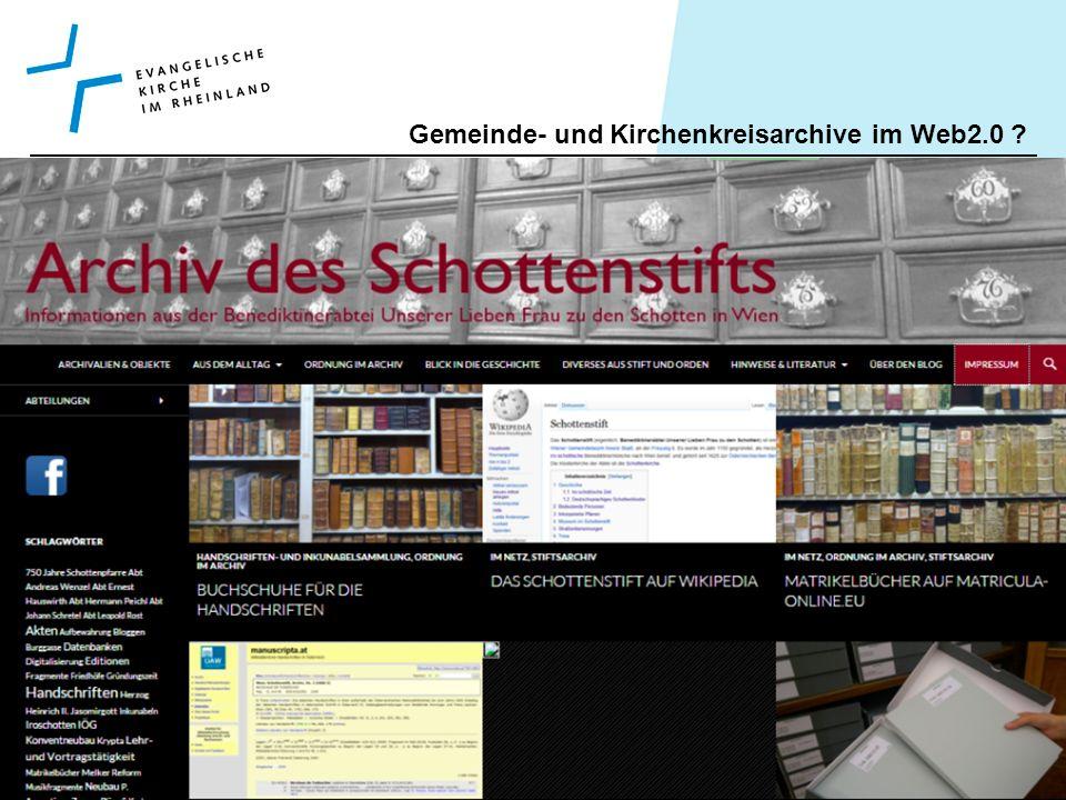Gemeinde- und Kirchenkreisarchive im Web2.0 .