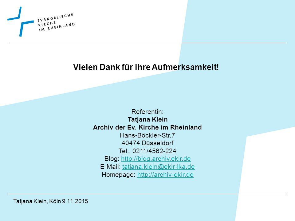 Tatjana Klein, Köln 9.11.2015 Vielen Dank für ihre Aufmerksamkeit.