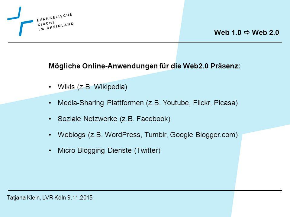 Web 1.0  Web 2.0 Mögliche Online-Anwendungen für die Web2.0 Präsenz: Wikis (z.B.