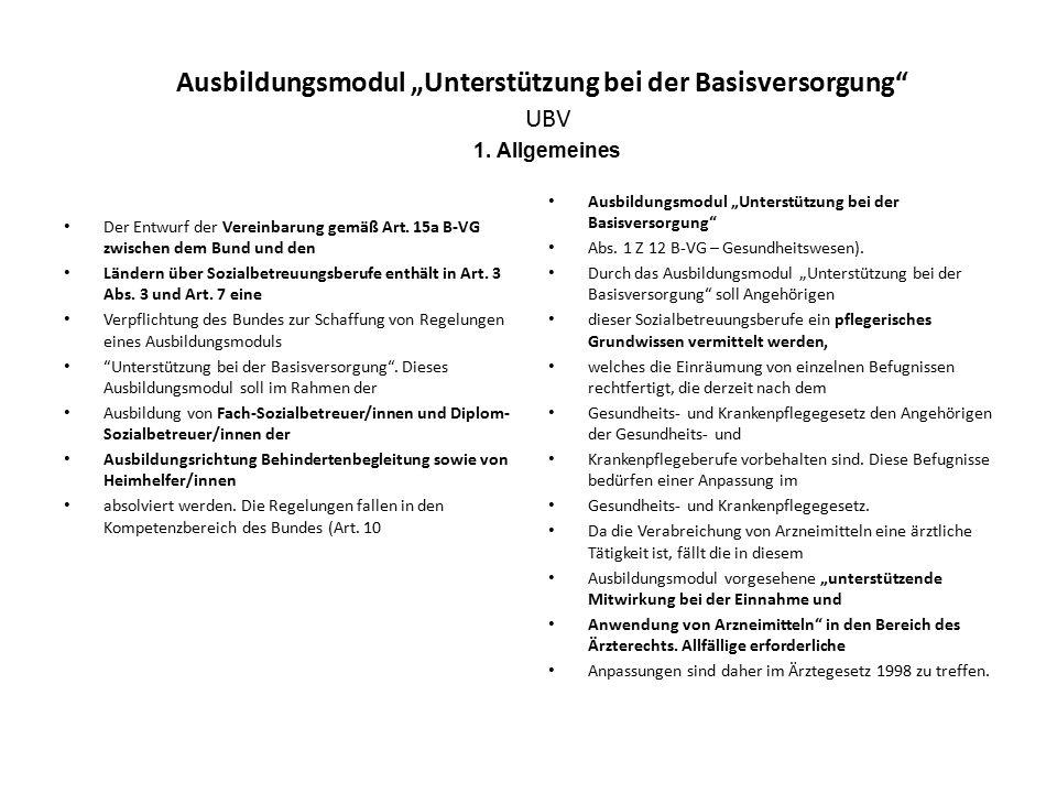 """Ausbildungsmodul """"Unterstützung bei der Basisversorgung"""" UBV Der Entwurf der Vereinbarung gemäß Art. 15a B-VG zwischen dem Bund und den Ländern über S"""