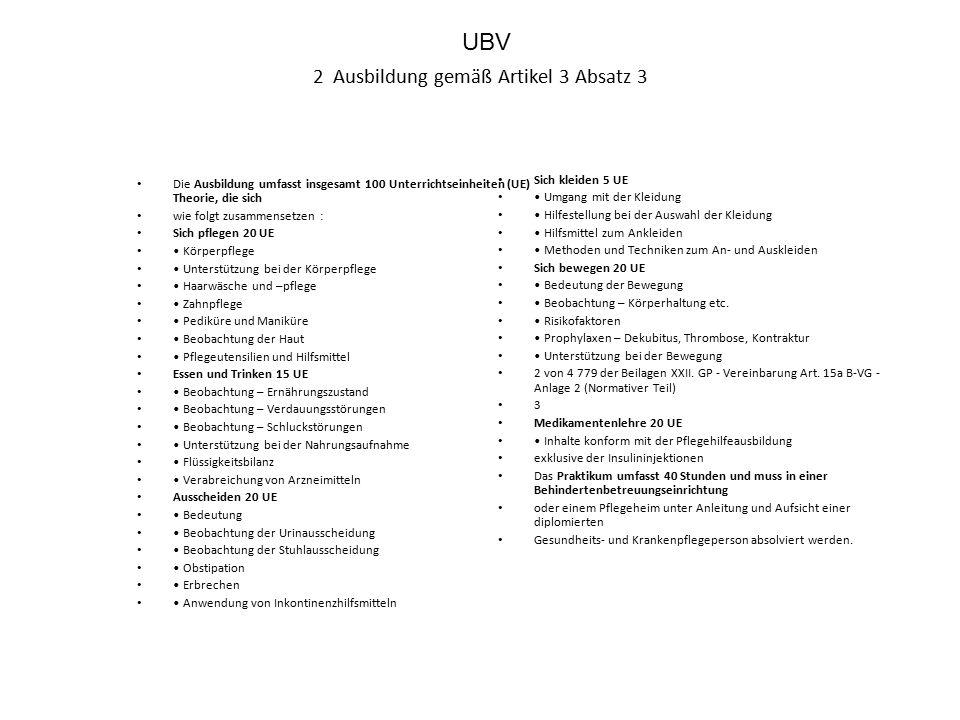 2 Ausbildung gemäß Artikel 3 Absatz 3 Die Ausbildung umfasst insgesamt 100 Unterrichtseinheiten (UE) Theorie, die sich wie folgt zusammensetzen : Sich