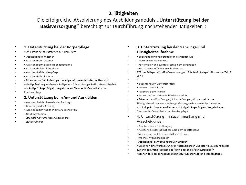 """3. Tätigkeiten Die erfolgreiche Absolvierung des Ausbildungsmoduls """"Unterstützung bei der Basisversorgung"""" berechtigt zur Durchführung nachstehender T"""