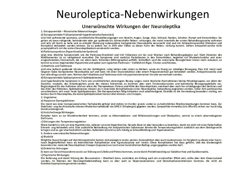 Neuroleptica-Nebenwirkungen Unerwünschte Wirkungen der Neuroleptika 1. Extrapyramidal – Motorische Nebenwirkungen a) Extrapyramidale Frühsymptome(=hyp