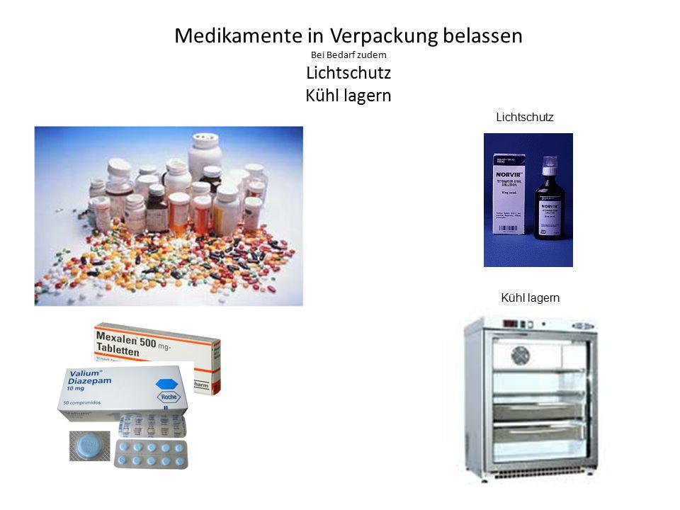 Medikamente in Verpackung belassen Bei Bedarf zudem Lichtschutz Kühl lagern Lichtschutz Kühl lagern
