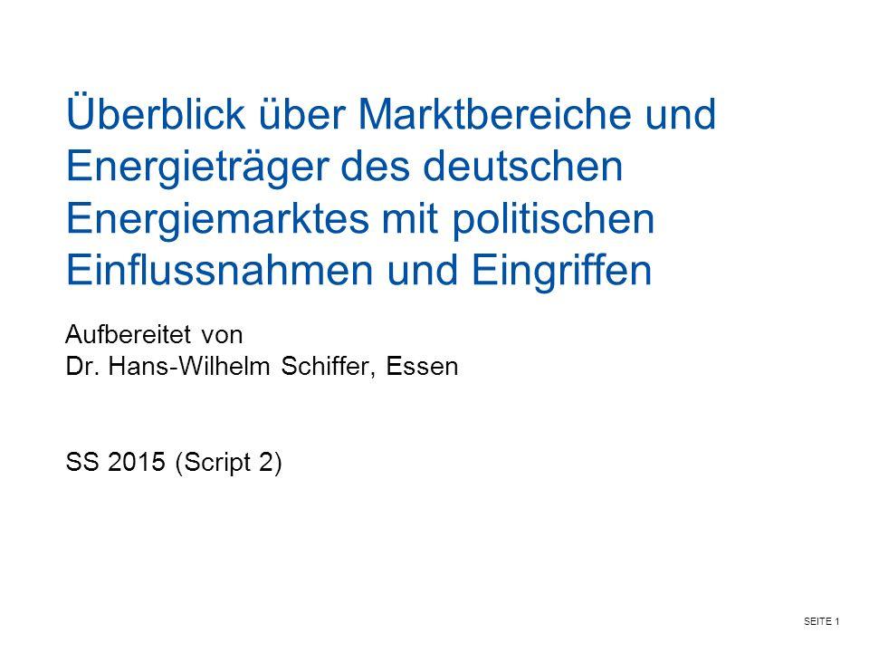 SEITE 1 Überblick über Marktbereiche und Energieträger des deutschen Energiemarktes mit politischen Einflussnahmen und Eingriffen Aufbereitet von Dr.