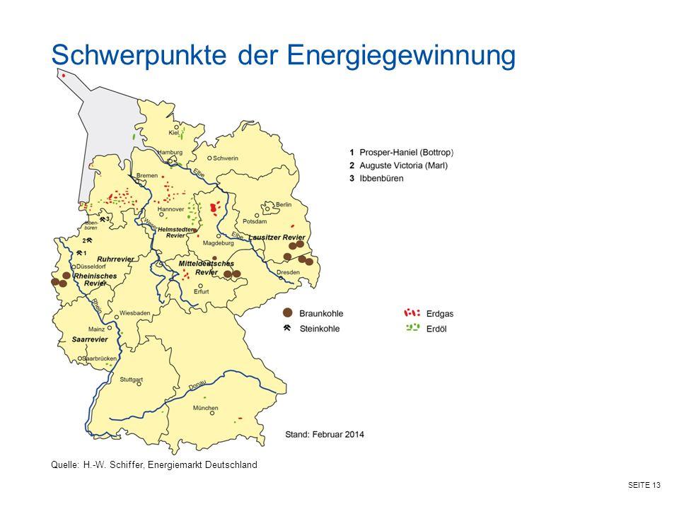 SEITE 13 Schwerpunkte der Energiegewinnung Quelle: H.-W. Schiffer, Energiemarkt Deutschland