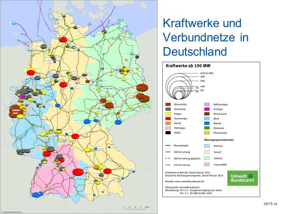 SEITE 49 Kraftwerke und Verbundnetze in Deutschland