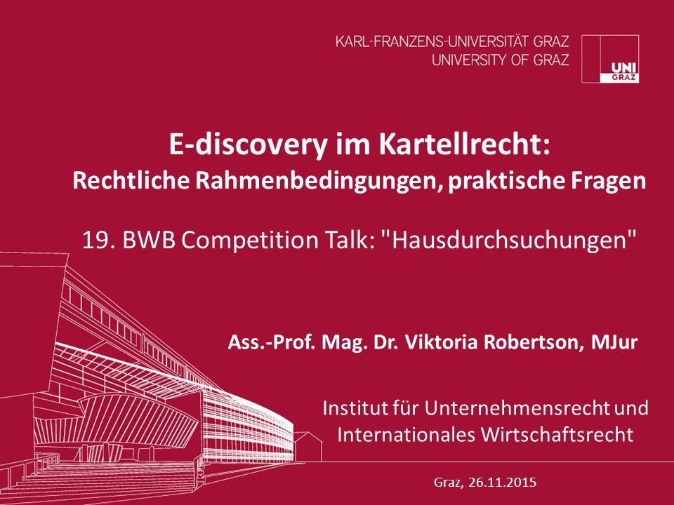 E-discovery im Kartellrecht: Rechtliche Rahmenbedingungen, praktische Fragen 19.