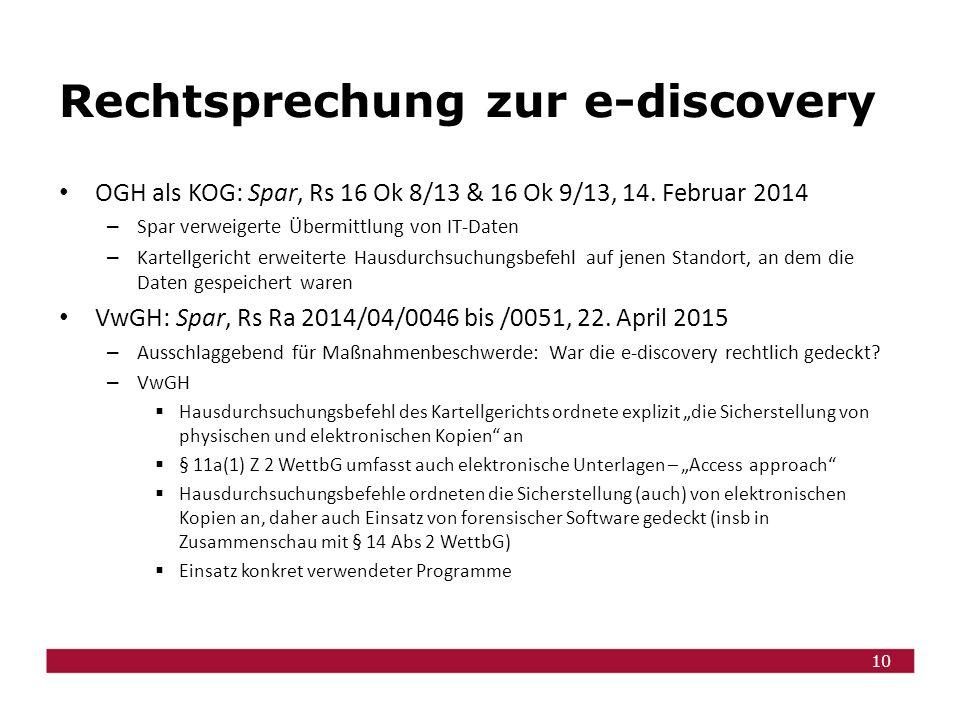 10 Rechtsprechung zur e-discovery OGH als KOG: Spar, Rs 16 Ok 8/13 & 16 Ok 9/13, 14.