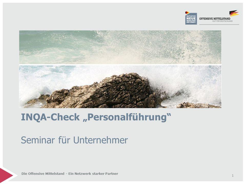 """1 Die Offensive Mittelstand - Ein Netzwerk starker Partner INQA-Check """"Personalführung"""" Seminar für Unternehmer"""