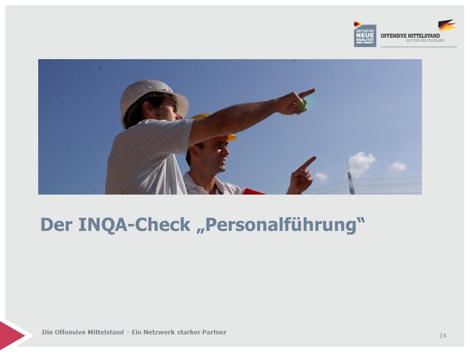 """14 Die Offensive Mittelstand - Ein Netzwerk starker Partner Der INQA-Check """"Personalführung"""""""