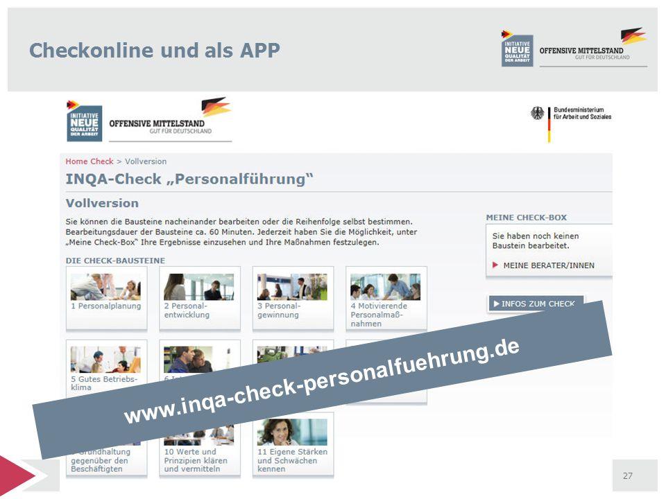 Die Offensive Mittelstand - Ein Netzwerk starker Partner 27 Checkonline und als APP www.inqa-check-personalfuehrung.de