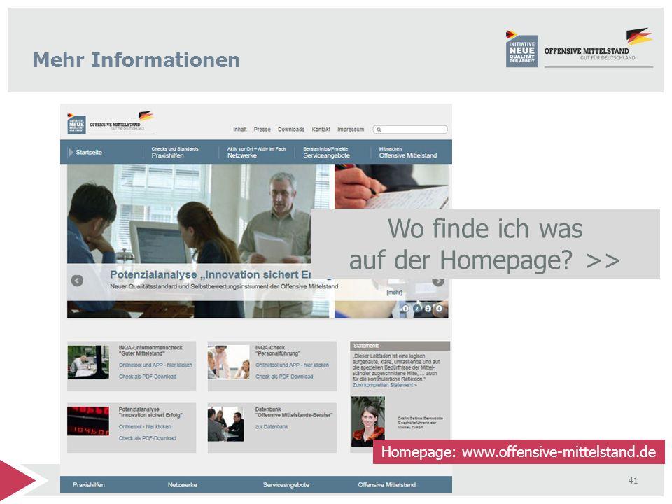 41 Die Offensive Mittelstand - Ein Netzwerk starker Partner Mehr Informationen Wo finde ich was auf der Homepage? >> Homepage: www.offensive-mittelsta
