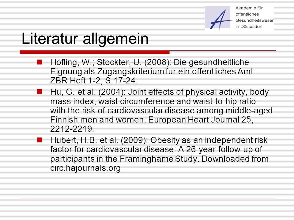 Literatur allgemein Höfling, W.; Stockter, U. (2008): Die gesundheitliche Eignung als Zugangskriterium für ein öffentliches Amt. ZBR Heft 1-2, S.17-24