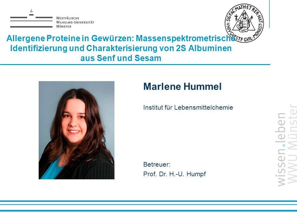 Name: der Referentin / des Referenten Allergene Proteine in Gewürzen: Massenspektrometrische Identifizierung und Charakterisierung von 2S Albuminen au