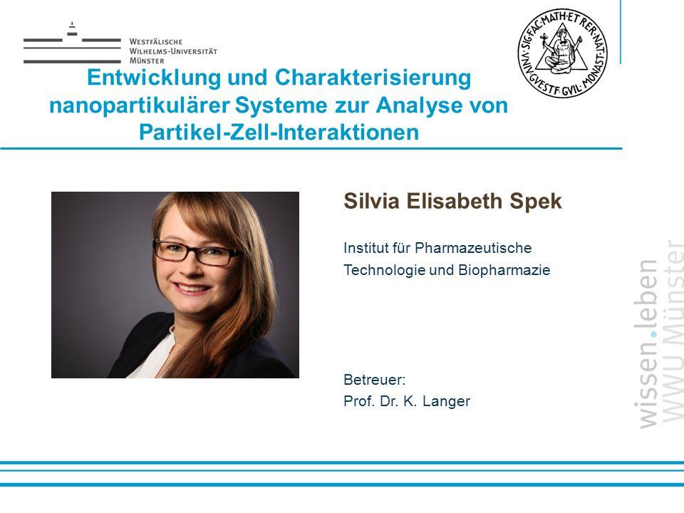 Name: der Referentin / des Referenten Entwicklung und Charakterisierung nanopartikulärer Systeme zur Analyse von Partikel-Zell-Interaktionen Silvia El