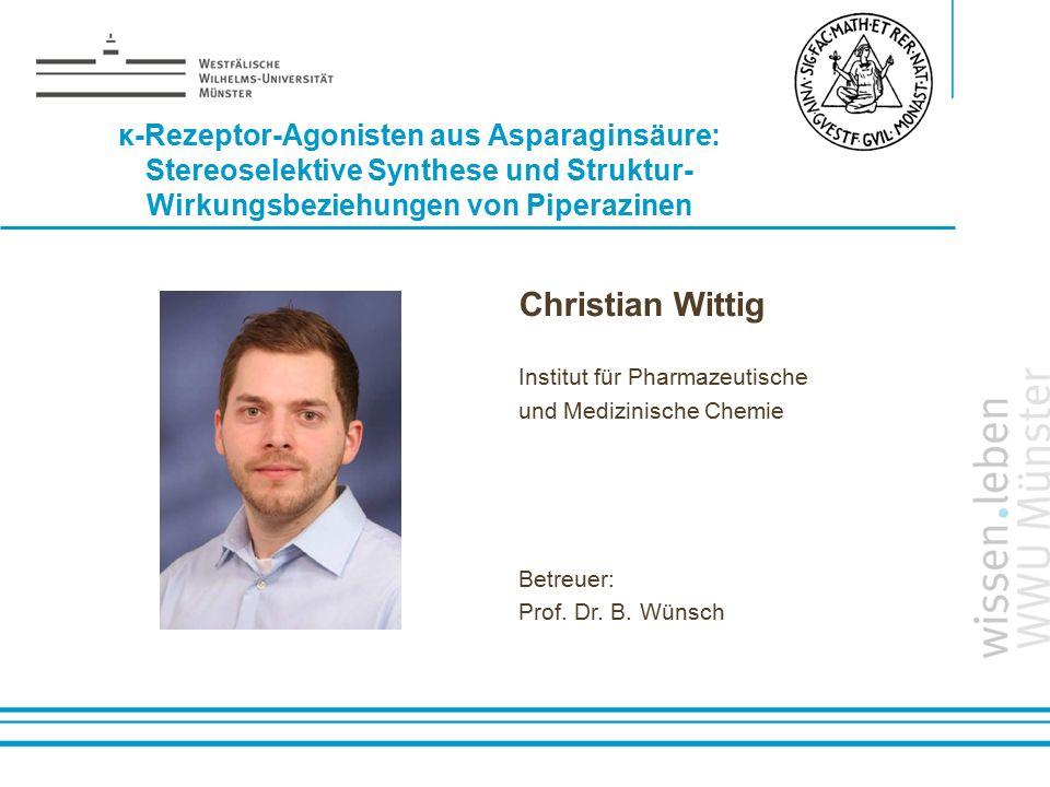 Name: der Referentin / des Referenten κ-Rezeptor-Agonisten aus Asparaginsäure: Stereoselektive Synthese und Struktur- Wirkungsbeziehungen von Piperazi