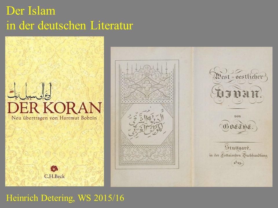 Der Islam in der deutschen Literatur Heinrich Detering, WS 2015/16