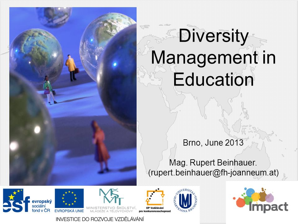 Diversity Management in Education Brno, June 2013 Mag. Rupert Beinhauer. (rupert.beinhauer@fh-joanneum.at)