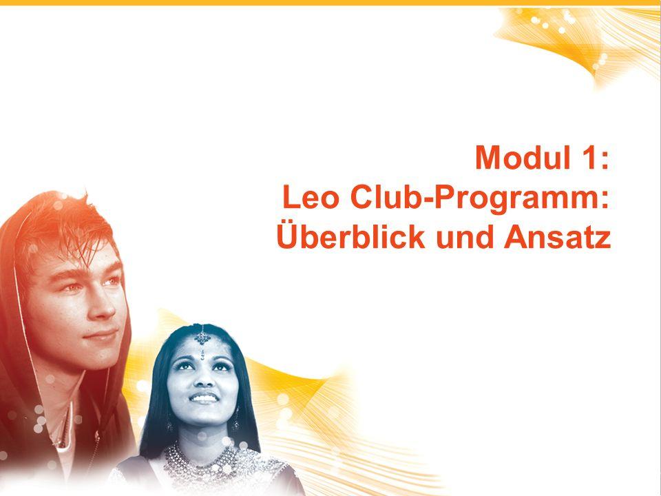 1 Modul 1: Leo Club-Programm: Überblick und Ansatz