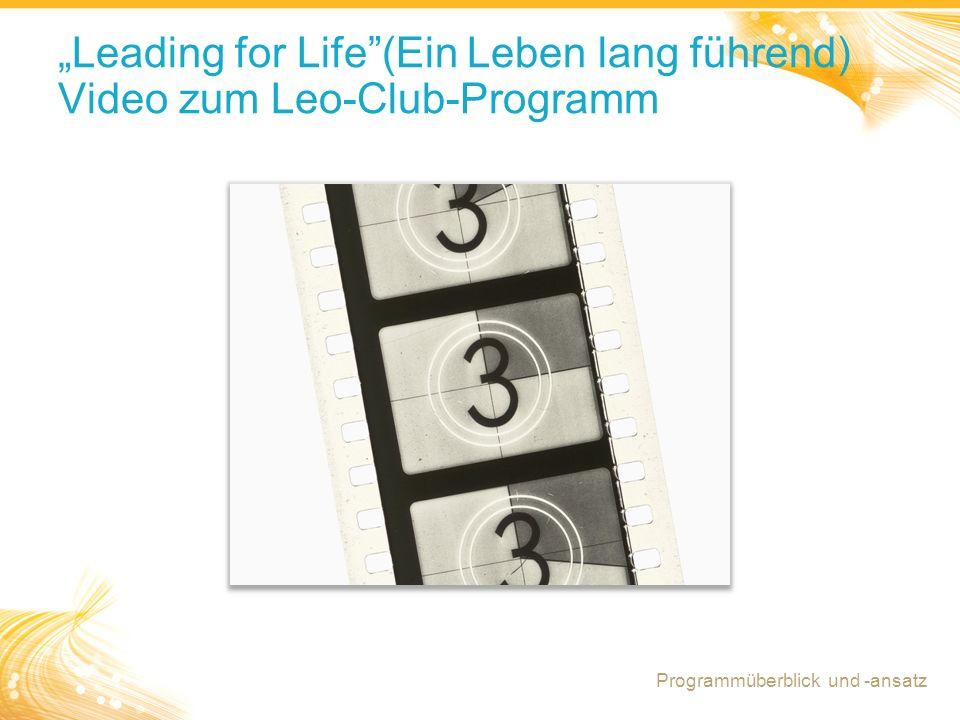 """14 """"Leading for Life (Ein Leben lang führend) Video zum Leo-Club-Programm Programmüberblick und -ansatz"""