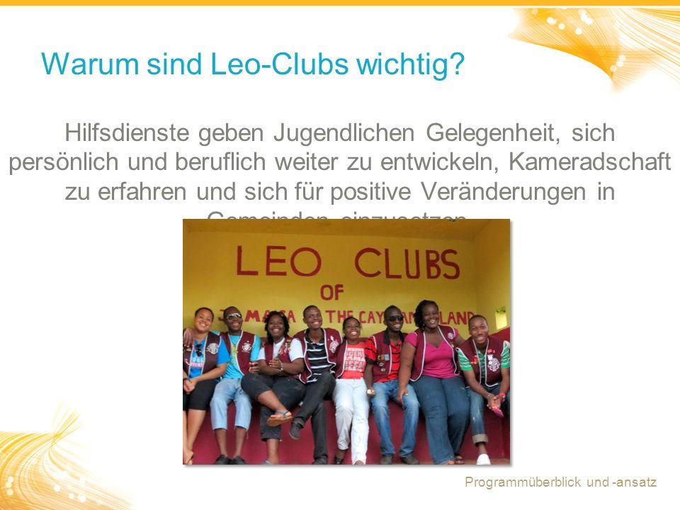 4 Warum sind Leo-Clubs wichtig? Hilfsdienste geben Jugendlichen Gelegenheit, sich persönlich und beruflich weiter zu entwickeln, Kameradschaft zu erfa