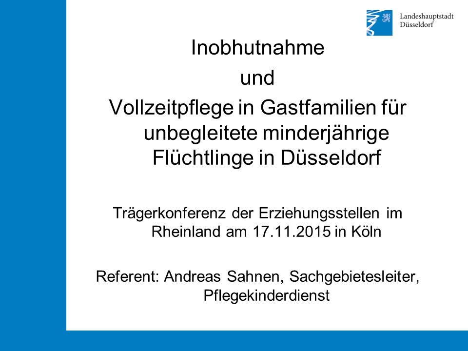 Inobhutnahme und Vollzeitpflege in Gastfamilien für unbegleitete minderjährige Flüchtlinge in Düsseldorf Trägerkonferenz der Erziehungsstellen im Rhei