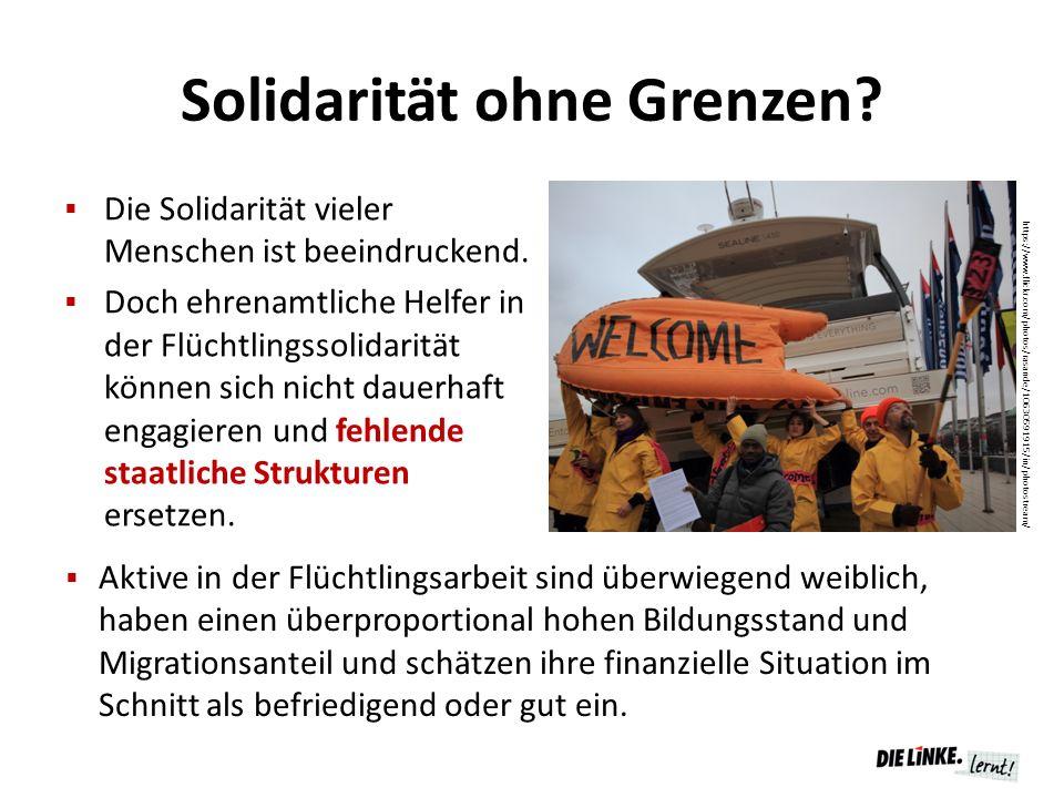 Solidarität ohne Grenzen?  Die Solidarität vieler Menschen ist beeindruckend.  Doch ehrenamtliche Helfer in der Flüchtlingssolidarität können sich n