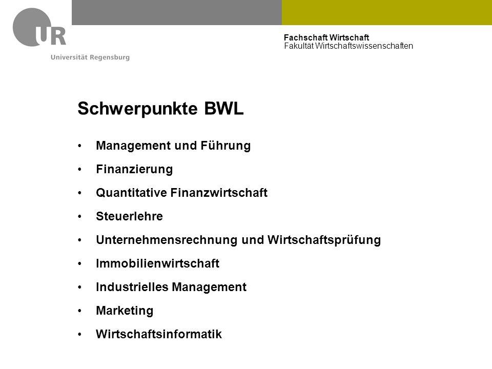 Fachschaft Wirtschaft Fakultät Wirtschaftswissenschaften Schwerpunkte BWL Management und Führung Finanzierung Quantitative Finanzwirtschaft Steuerlehr