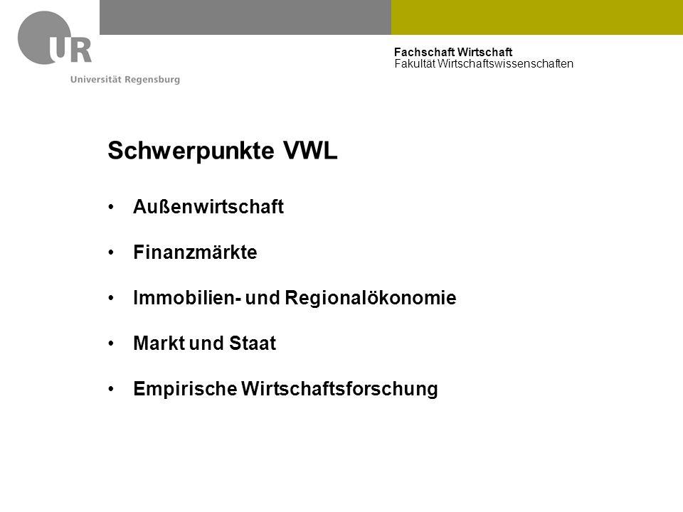 Fachschaft Wirtschaft Fakultät Wirtschaftswissenschaften Schwerpunkte VWL Außenwirtschaft Finanzmärkte Immobilien- und Regionalökonomie Markt und Staa