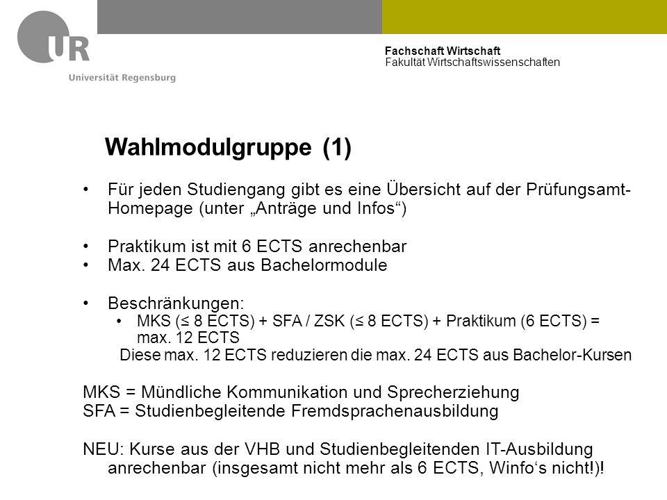 Fachschaft Wirtschaft Fakultät Wirtschaftswissenschaften Wahlmodulgruppe (1) Für jeden Studiengang gibt es eine Übersicht auf der Prüfungsamt- Homepag