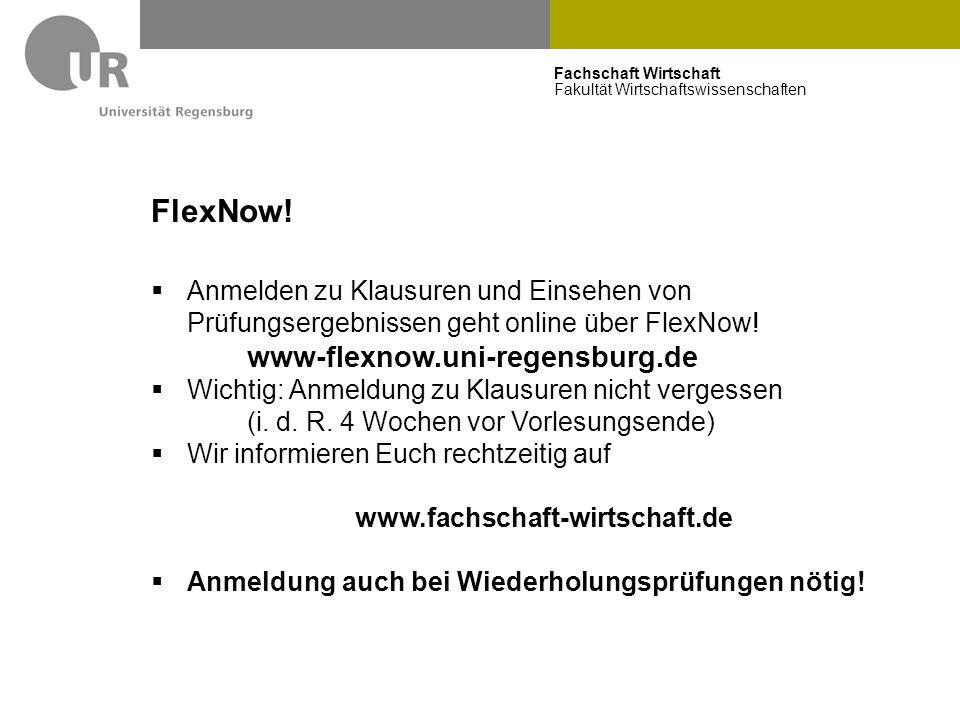 Fachschaft Wirtschaft Fakultät Wirtschaftswissenschaften FlexNow!  Anmelden zu Klausuren und Einsehen von Prüfungsergebnissen geht online über FlexNo