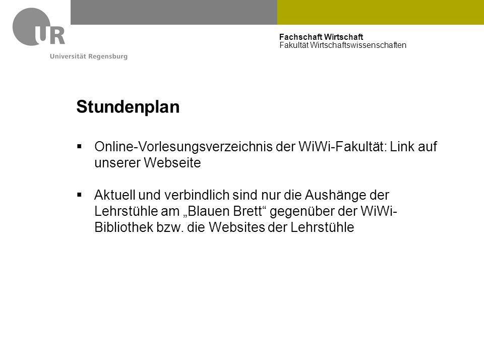 Fachschaft Wirtschaft Fakultät Wirtschaftswissenschaften Stundenplan  Online-Vorlesungsverzeichnis der WiWi-Fakultät: Link auf unserer Webseite  Akt