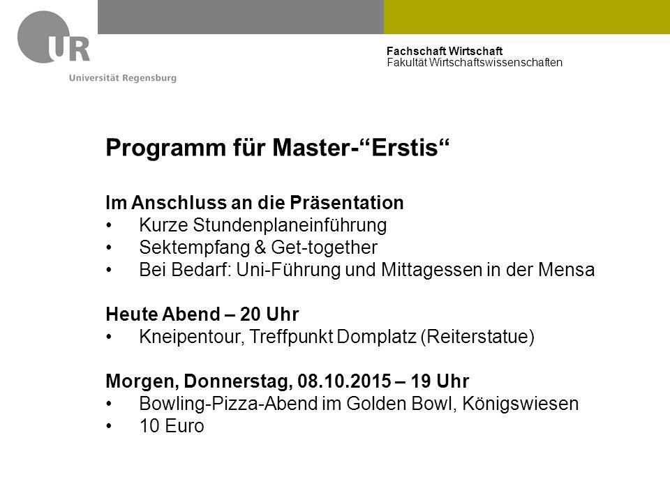 """Fachschaft Wirtschaft Fakultät Wirtschaftswissenschaften Programm für Master-""""Erstis"""" Im Anschluss an die Präsentation Kurze Stundenplaneinführung Sek"""