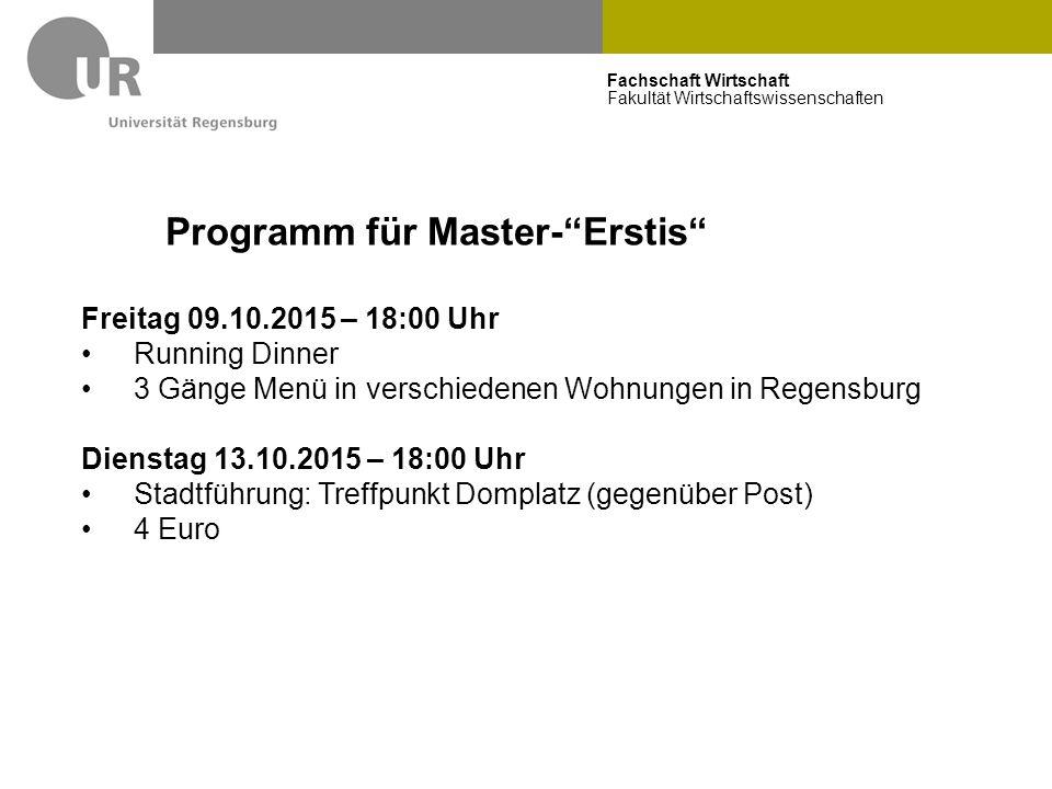 """Fachschaft Wirtschaft Fakultät Wirtschaftswissenschaften Programm für Master-""""Erstis"""" Freitag 09.10.2015 – 18:00 Uhr Running Dinner 3 Gänge Menü in ve"""