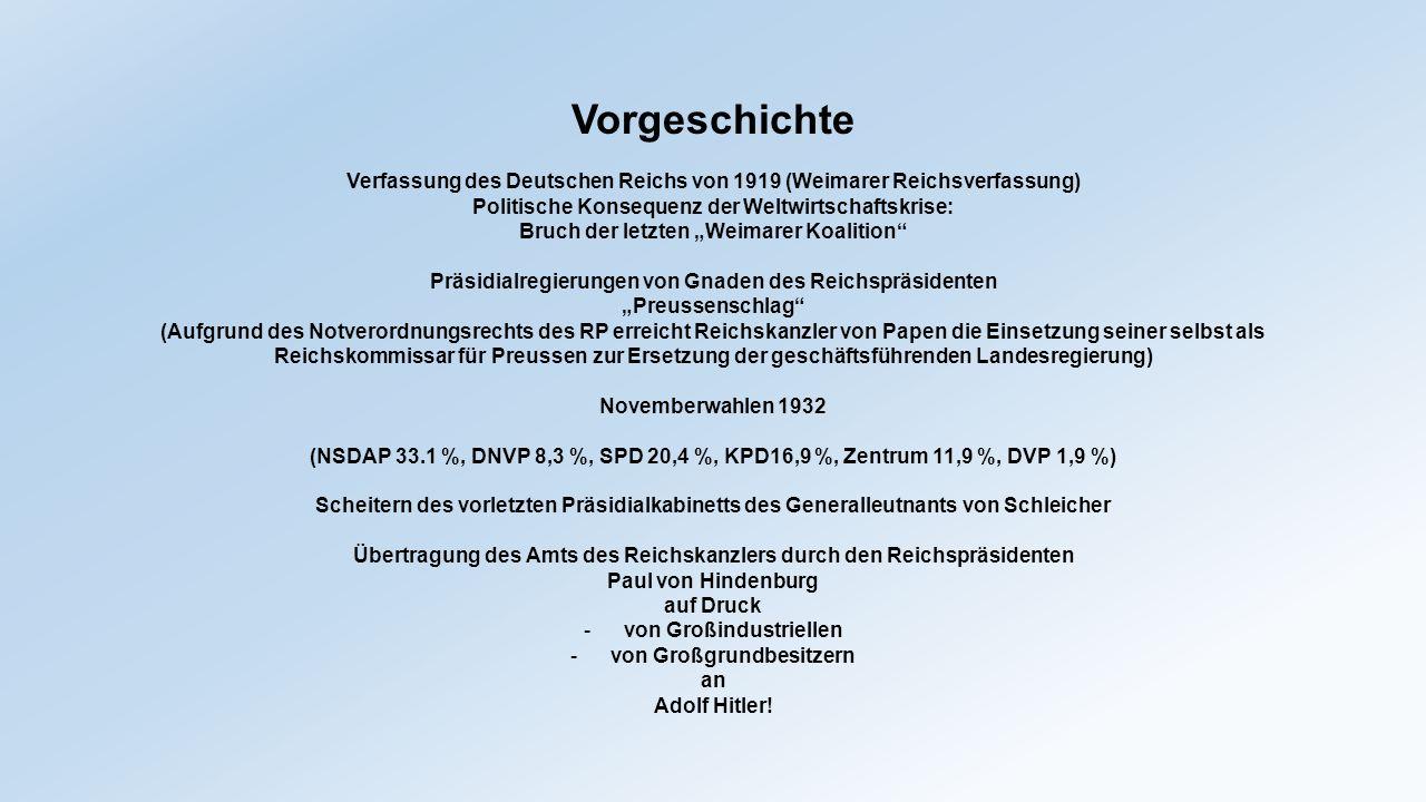 """Vorgeschichte Verfassung des Deutschen Reichs von 1919 (Weimarer Reichsverfassung) Politische Konsequenz der Weltwirtschaftskrise: Bruch der letzten """""""