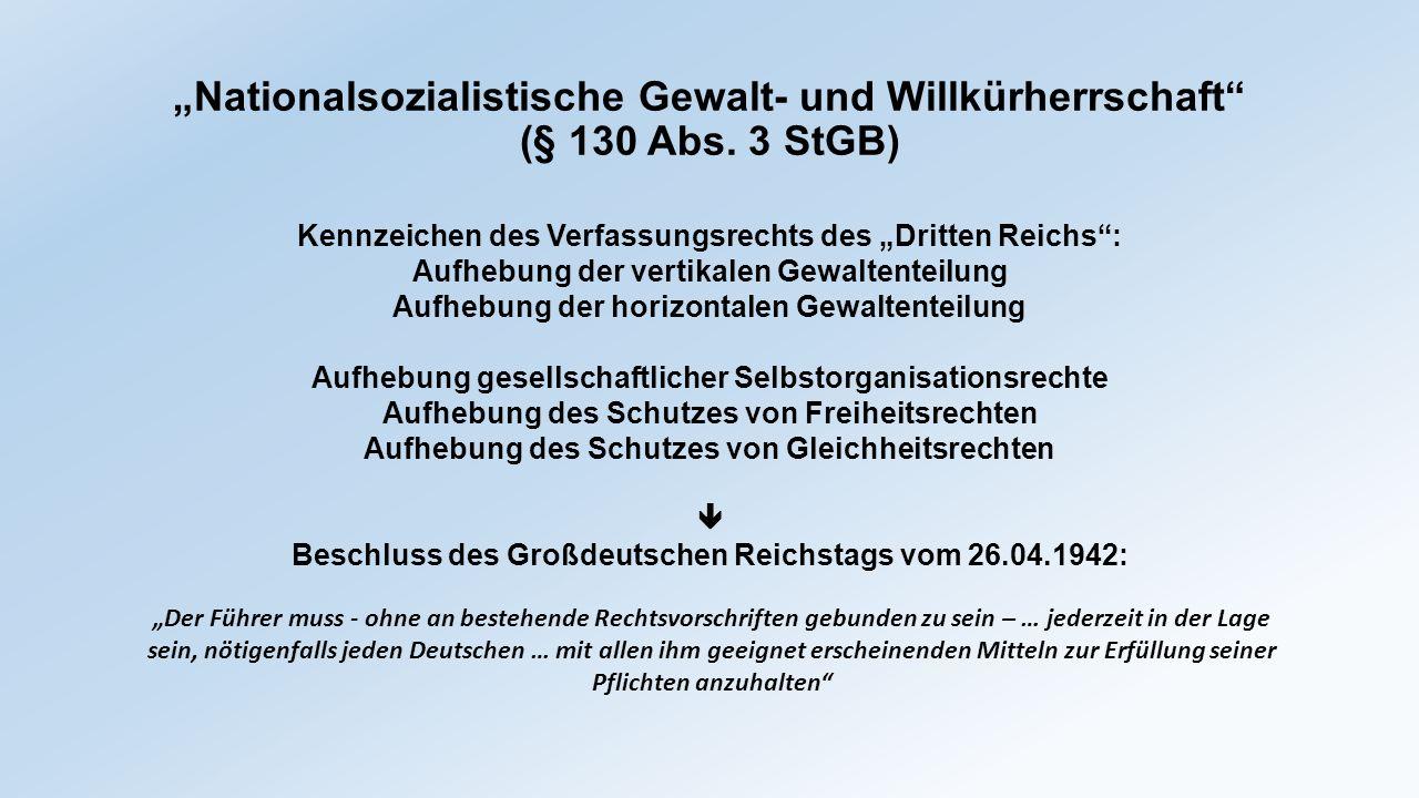 """""""Nationalsozialistische Gewalt- und Willkürherrschaft"""" (§ 130 Abs. 3 StGB) Kennzeichen des Verfassungsrechts des """"Dritten Reichs"""": Aufhebung der verti"""