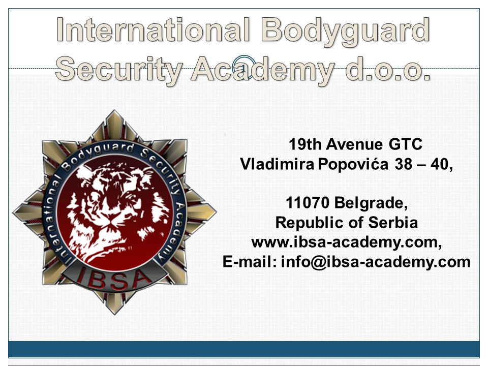 19th Avenue GTC Vladimira Popovića 38 – 40, 11070 Belgrade, Republic of Serbia www.ibsa-academy.com, E-mail: info@ibsa-academy.com 1