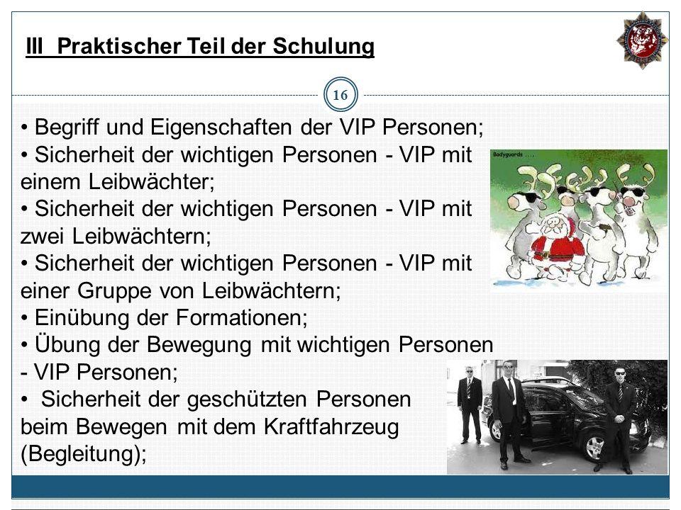 16 Begriff und Eigenschaften der VIP Personen; Sicherheit der wichtigen Personen - VIP mit einem Leibwächter; Sicherheit der wichtigen Personen - VIP