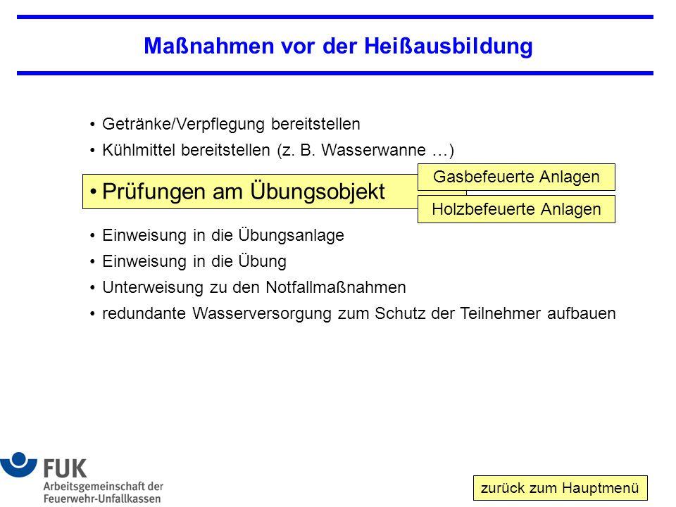 Maßnahmen vor der Heißausbildung Prüfungen am Übungsobjekt Getränke/Verpflegung bereitstellen Kühlmittel bereitstellen (z.