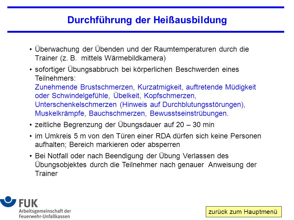 Durchführung der Heißausbildung Überwachung der Übenden und der Raumtemperaturen durch die Trainer (z.